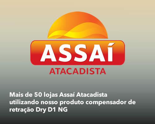 Mais de 50 lojas Assaí Atacadista utilizando nosso produto compensador de retração Dry D1 NG